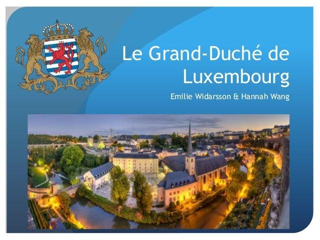Le Grand-Duché de Luxembourg Emilie Widarsson & Hannah Wang
