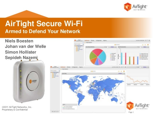 AirTight Secure Wi-Fi   Armed to Defend Your Network   Niels Boesten   Johan van der Welle   Simon Hollister   Sepideh Naz...