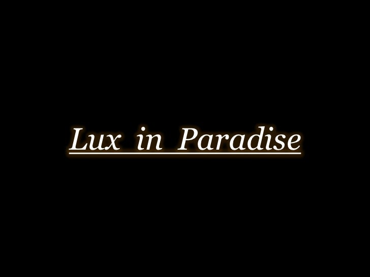 Lux  in  Paradise<br />