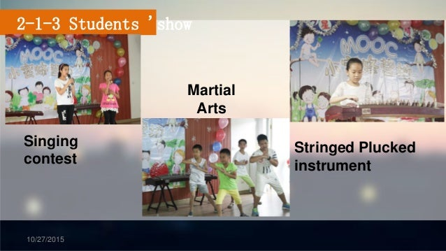 10/27/2015 2-1-3 Students 'show Singing contest Martial Arts Stringed Plucked instrument