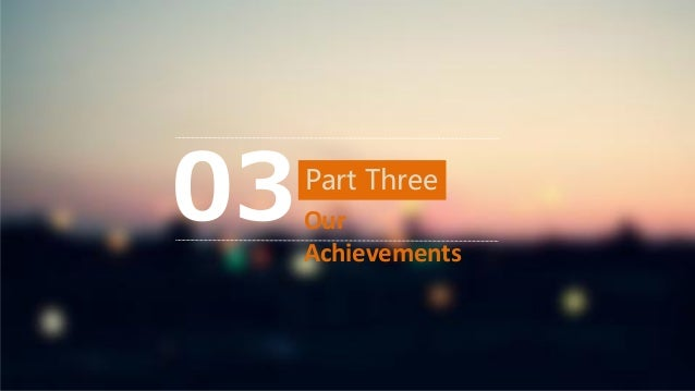 Part Three Our Achievements 03