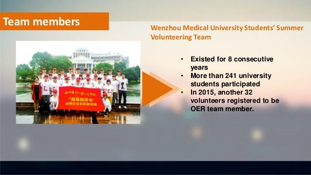 Team members Wenzhou Medical University Students' Summer Volunteering Team • Existed for 8 consecutive years • More than 2...