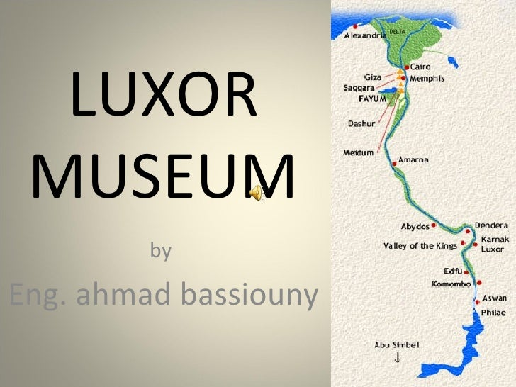 LUXOR MUSEUM by  Eng. ahmad bassiouny