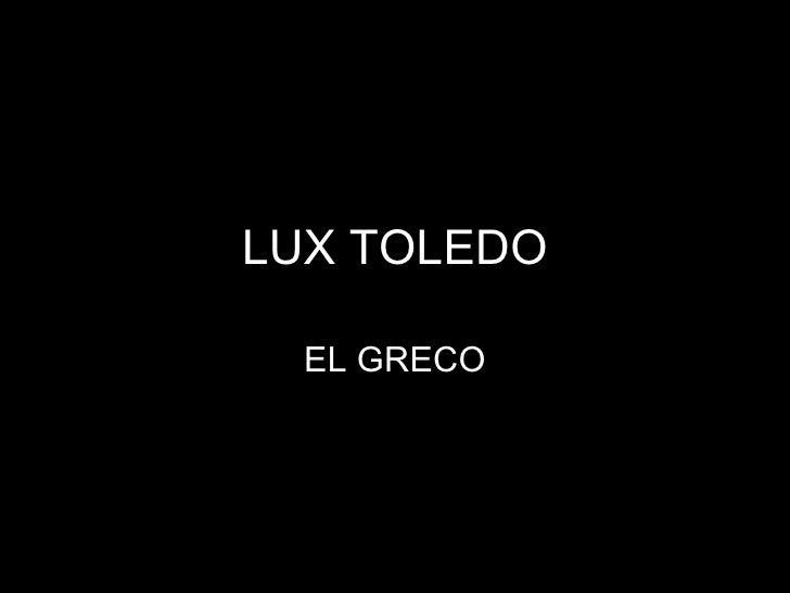 LUX TOLEDO EL GRECO
