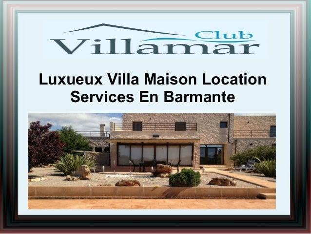 Luxueux Villa Maison Location Services En Barmante