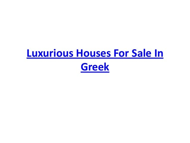 Luxurious Houses For Sale In Greek