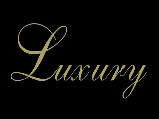 LUXURY :  A state of great comfort or elegance, especially when involving great expense. An inessential, desirable item wh...