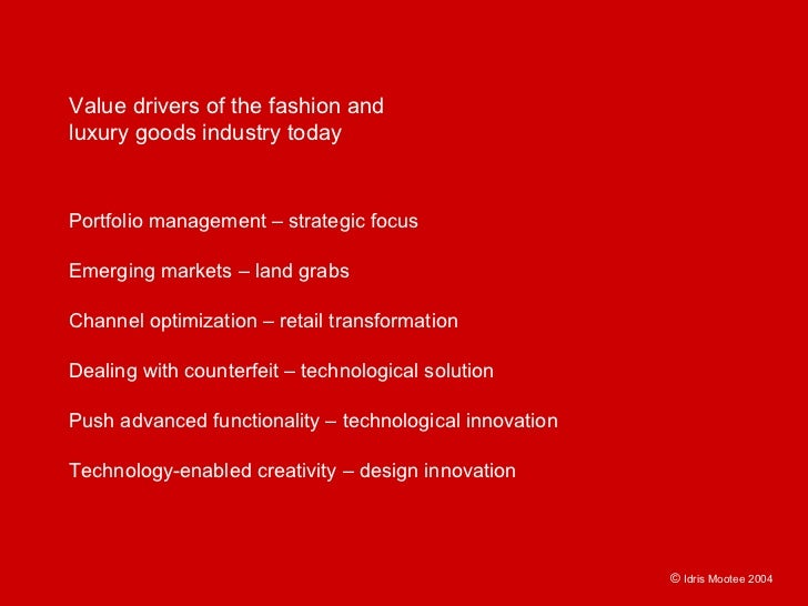 Value drivers of the fashion and luxury goods industry today   Portfolio management – strategic focus  Emerging markets – ...