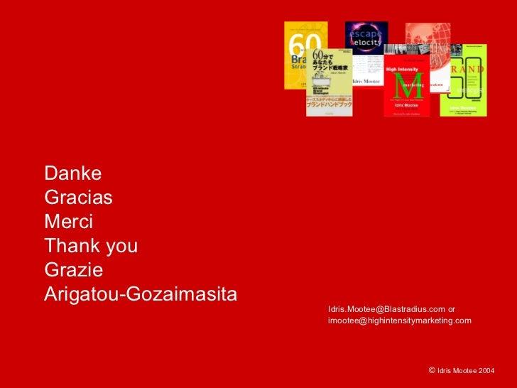 Idris Mootee     Danke Gracias Merci Thank you Grazie Arigatou-Gozaimasita                        Idris.Mootee@Blastradius...