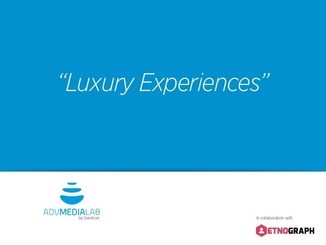 """Luxury Experiences""by Genitron In collaboration with"