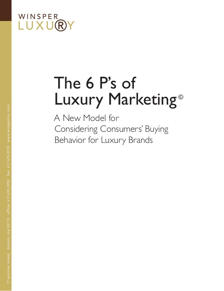 The 6 P's of Luxury Marketing                ©   A New Model for Considering Consumers' Buying Behavior for Luxury Brands