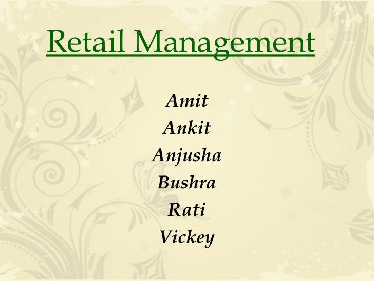 Amit Ankit Anjusha Bushra Rati Vickey Retail Management