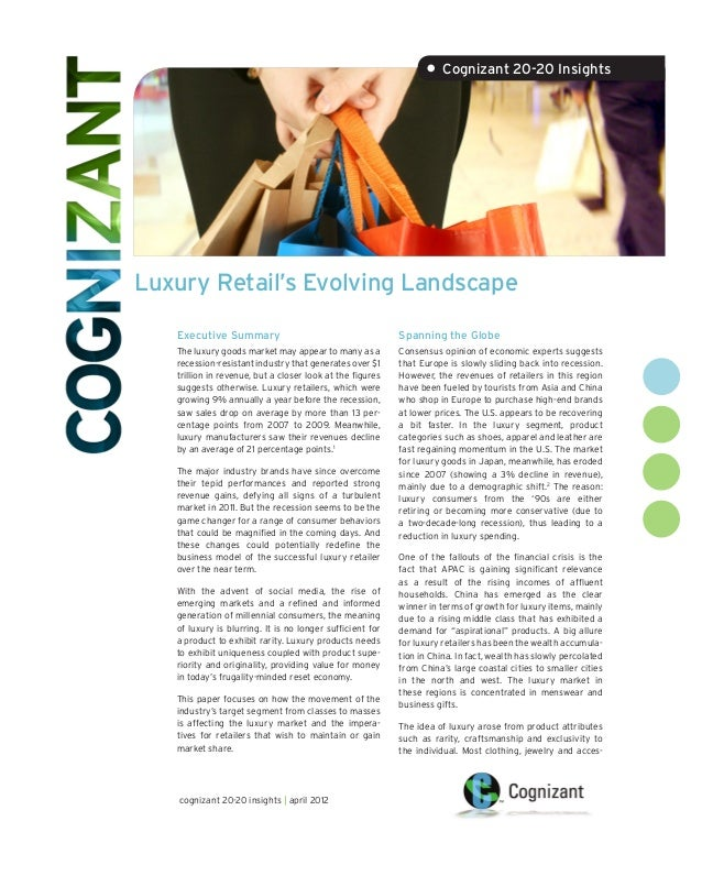 Luxury Retail's Evolving Landscape• Cognizant 20-20 InsightsExecutive SummaryThe luxury goods market may appear to many as...