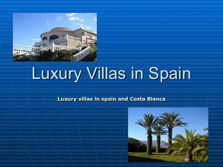 Luxury Villas in Spain Luxury villas in  spain   and Costa Blanca