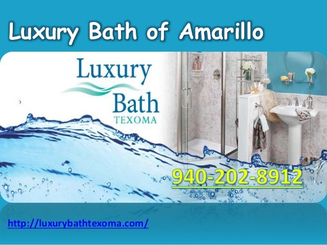 Luxury Bath of Amarillo http://luxurybathtexoma.com/