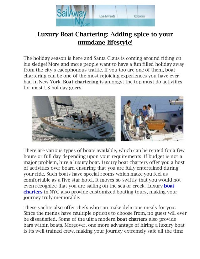 Luxury Boat Chartering: Adding spice to your mundane lifestyle! The holiday season is here and Santa Claus is coming aroun...