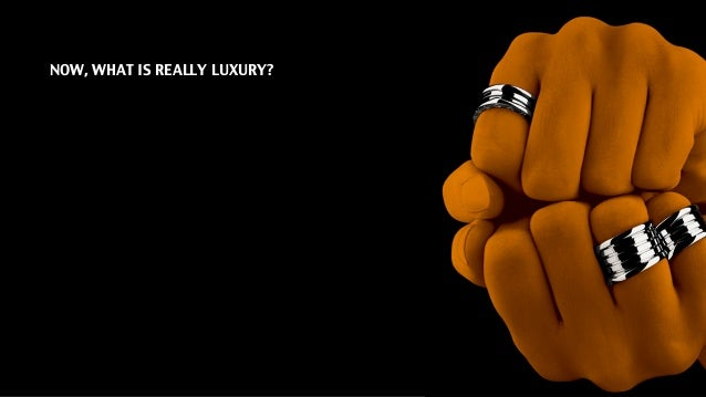 NOW, WHAT IS REALLY LUXURY?