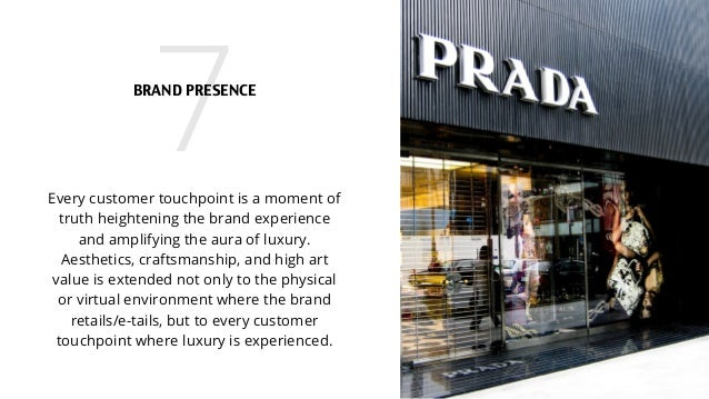7Every customer touchpoint is a moment of truth heightening the brand experience and amplifying the aura of luxury. Aesthe...