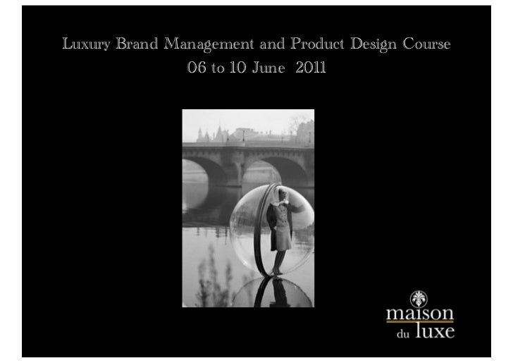 Luxury Brand Management and Product Design Course               06 to 10 June 2011