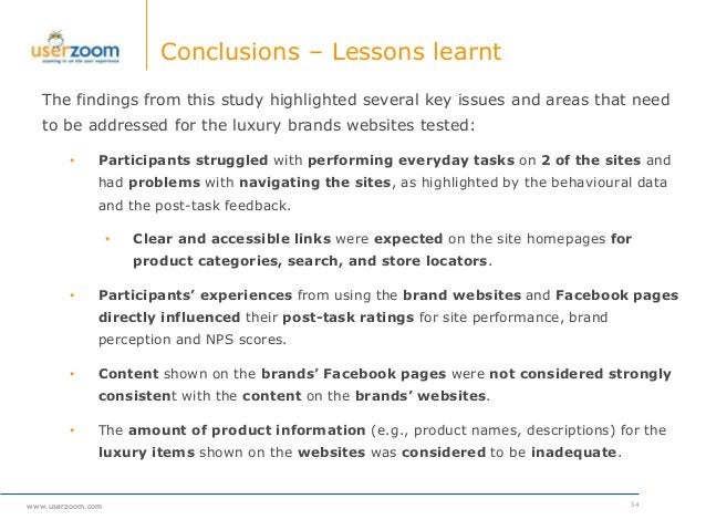 www.userzoom.com 34 Conclusions – Lessons learnt The findings from this study highlighted several key issues and areas tha...