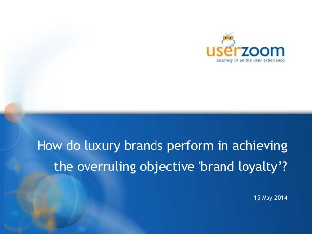 How do luxury brands perform in achieving the overruling objective 'brand loyalty'? 15 May 2014