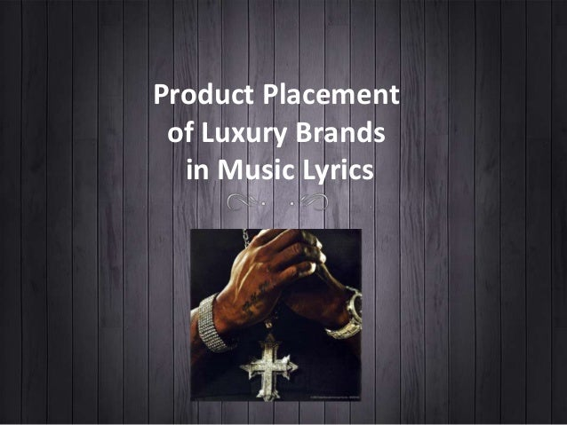 Product Placement of Luxury Brands  in Music Lyrics