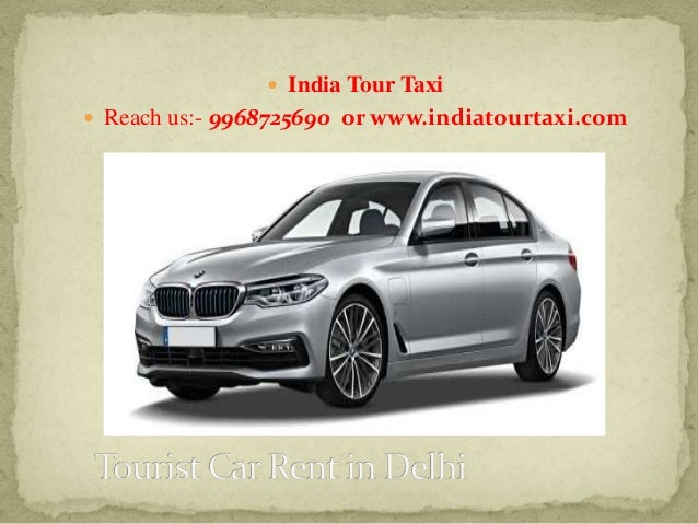 Luxury Car On Rent In Delhi Indiatourtaxi Com