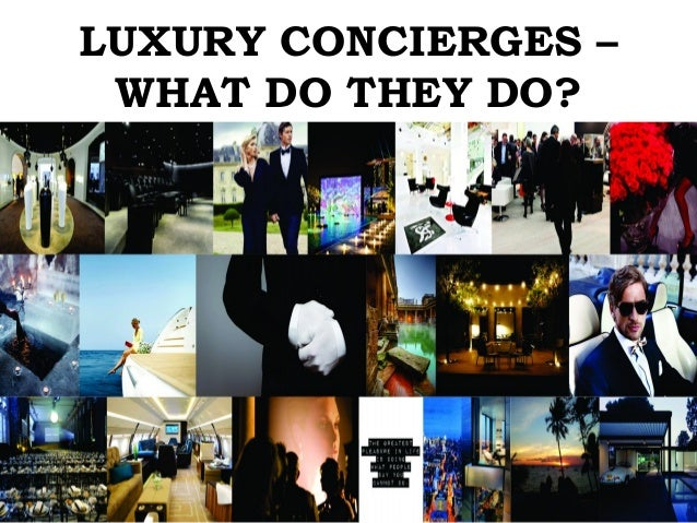 LUXURY CONCIERGES –  WHAT DO THEY DO?