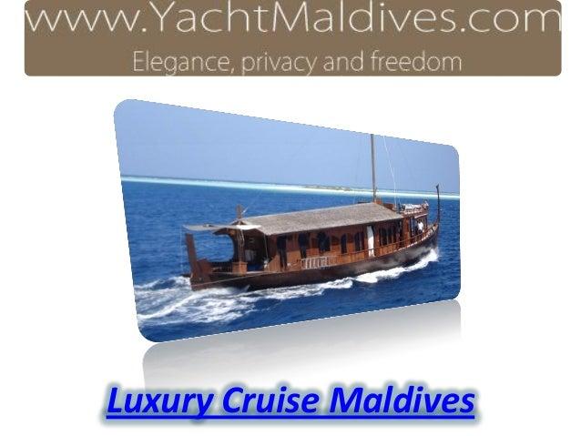 Luxury Cruise Maldives