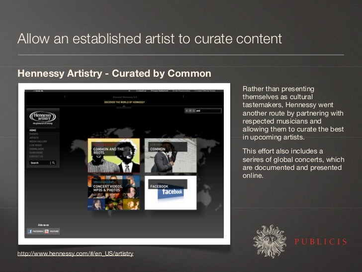 Allow an established artist to curate content  Hennessy Artistry - Curated by Common                                      ...