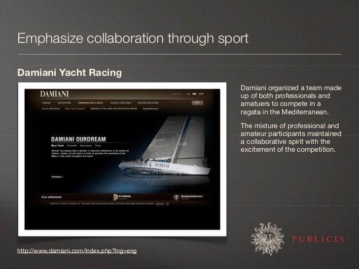 Emphasize collaboration through sport  Damiani Yacht Racing                                            Damiani organized a...