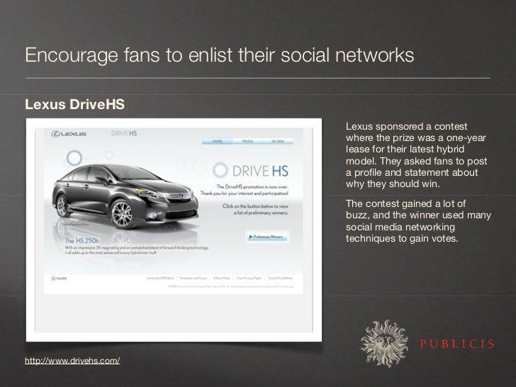Encourage fans to enlist their social networks  Lexus DriveHS                                      Lexus sponsored a conte...