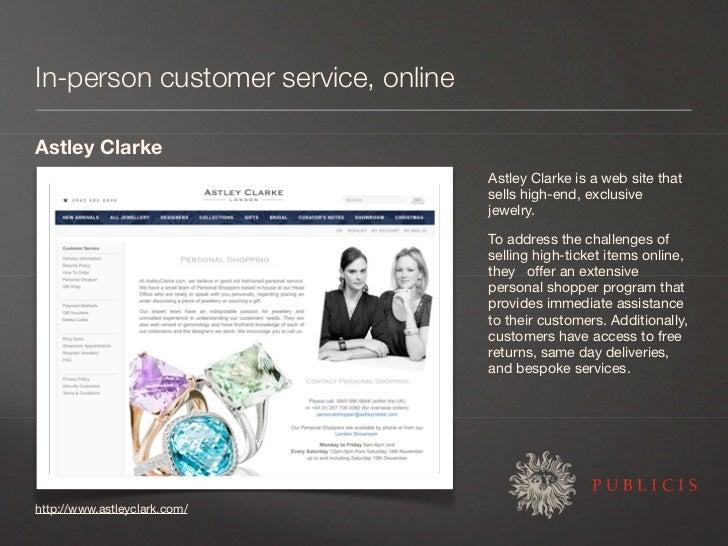 In-person customer service, online  Astley Clarke                                      Astley Clarke is a web site that   ...