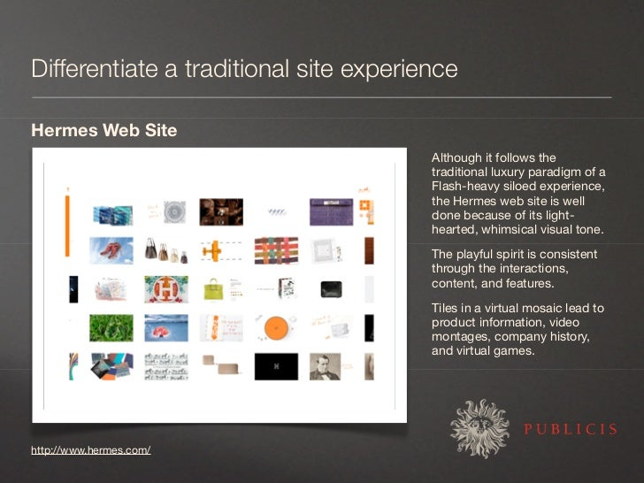 Differentiate a traditional site experience  Hermes Web Site                                         Although it follows t...