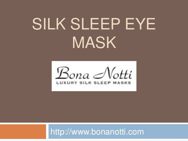 SILK SLEEP EYE  MASK  http://www.bonanotti.com