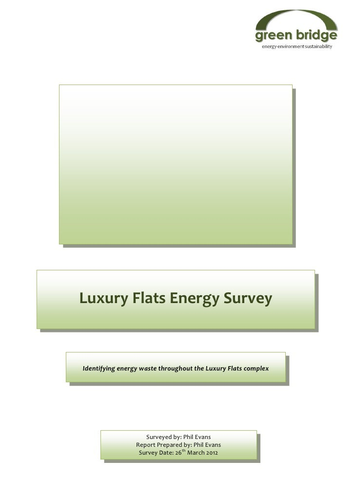 Luxury Flats Energy SurveyIdentifying energy waste throughout the Luxury Flats complex                    Surveyed by: Phi...