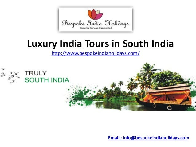 Luxury India Tours in South India http://www.bespokeindiaholidays.com/ Email : info@bespokeindiaholidays.com