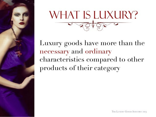 luxury goods industry On one side, luxury goods consumption is slowing down compared to recent years on the other, luxury brands have to be quick in coping with more.