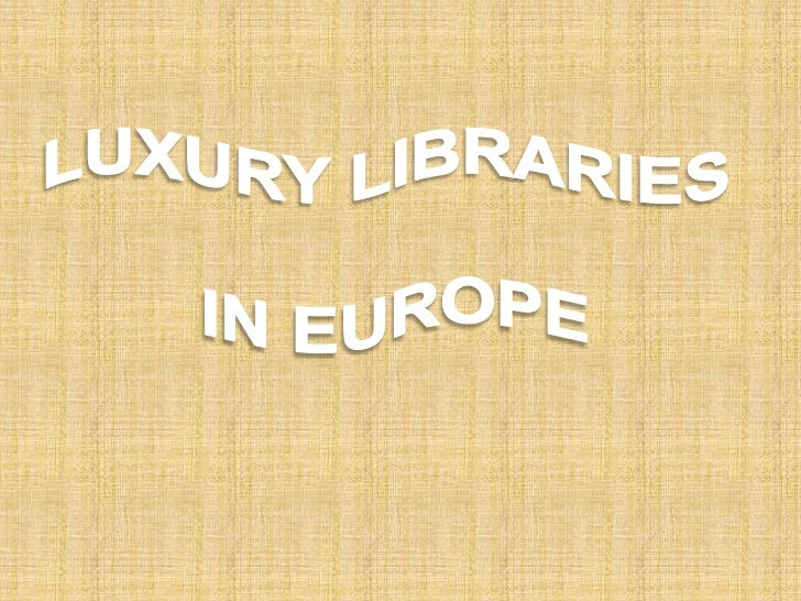 LUXURY LIBRARIES<br /> IN EUROPE<br />