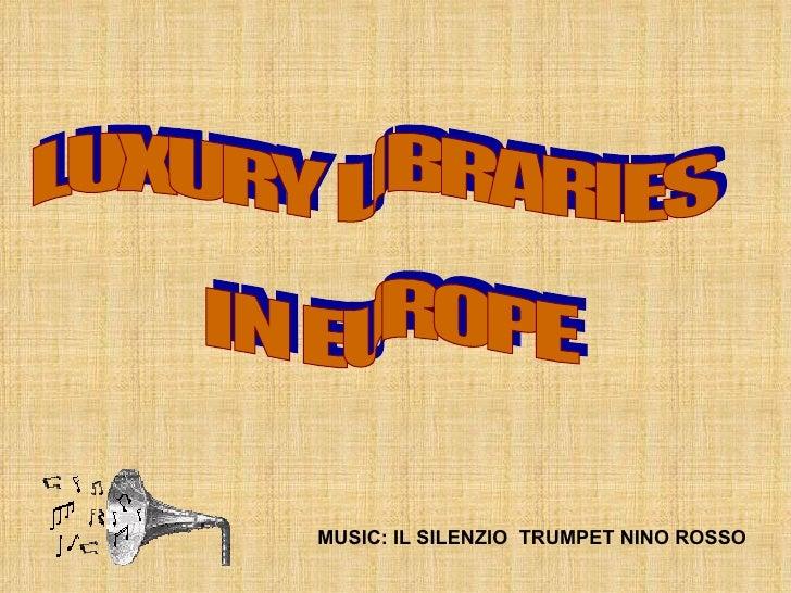 LUXURY LIBRARIES IN EUROPE MUSIC: IL SILENZIO  TRUMPET NINO ROSSO