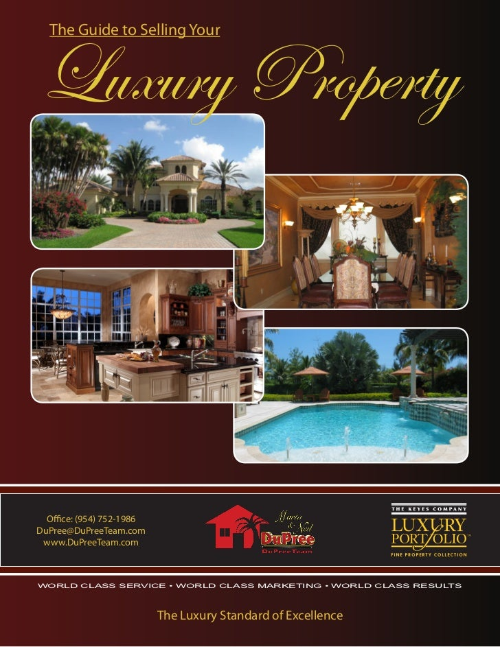 The Guide to Selling YourLuxury Property  Office: (954) 752-1986DuPree@DuPreeTeam.com www.DuPreeTeam.comWORLD CLASS SERVIC...
