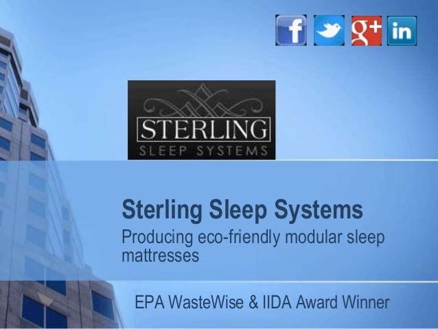Sterling Sleep Systems Producing eco-friendly modular sleep mattresses EPA WasteWise & IIDA Award Winner