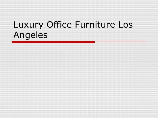 Luxury office furniture los angeles - Home office furniture los angeles ...
