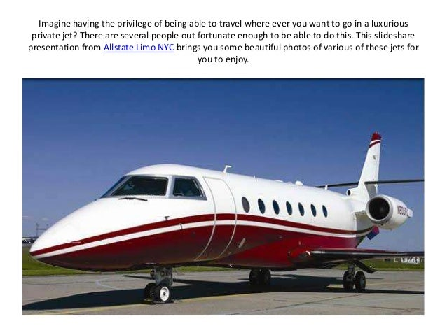 Luxury Private Jets Amp Allstate Limo