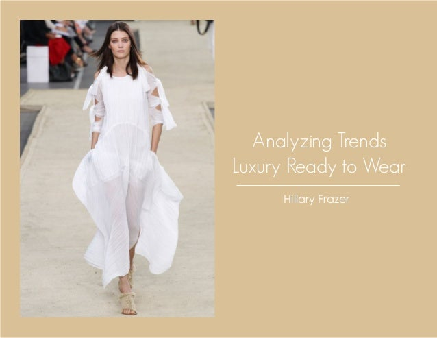 Analyzing Trends Luxury Ready to Wear Hillary Frazer