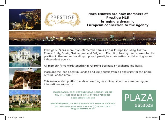 MLS Luxury Real Estate Congress Monaco, 22 - 23 Avril 2010 Plaza Estates are now members of Prestige MLS bringing a dynami...
