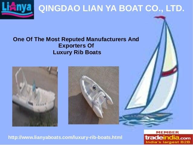 http://www.lianyaboats.com/luxury-rib-boats.html QINGDAO LIAN YA BOAT CO., LTD. One Of The Most Reputed Manufacturers And ...