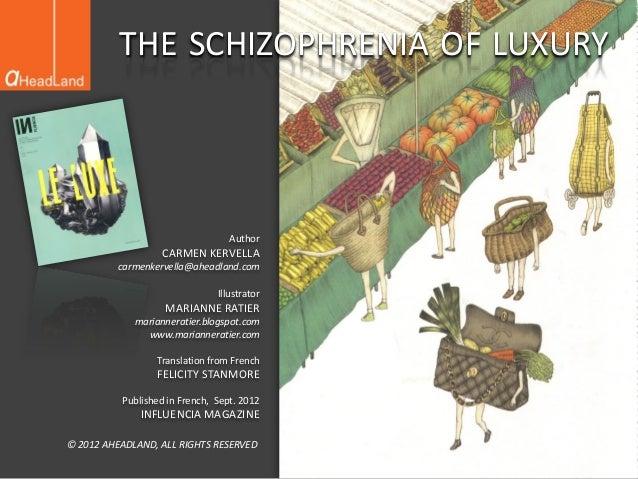 THE SCHIZOPHRENIA OF LUXURY                                  Author                  CARMEN KERVELLA          carmenkervel...