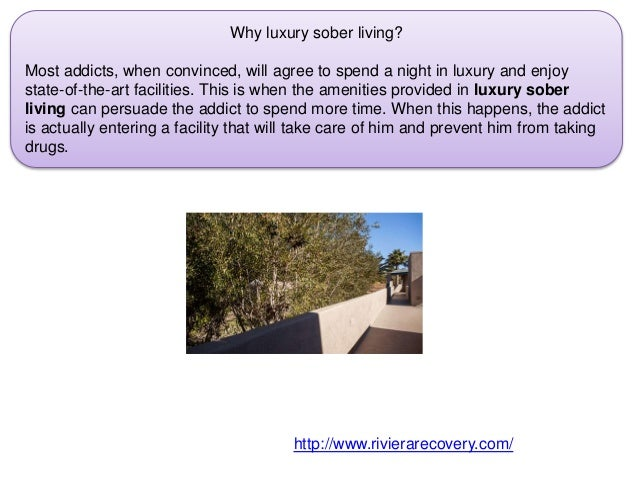 Why luxury sober living? Most addicts, when convinced, will agree to spend a night in luxury and enjoy state-of-the-art fa...