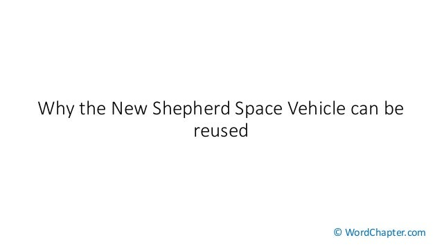 Why the New Shepherd Space Vehicle can be reused © WordChapter.com